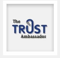 The Trust Ambassador - Robert Whipple