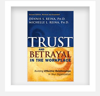 Trust and Betrayal in the Workplace - Dennis & Michelle Reina, Ph.D